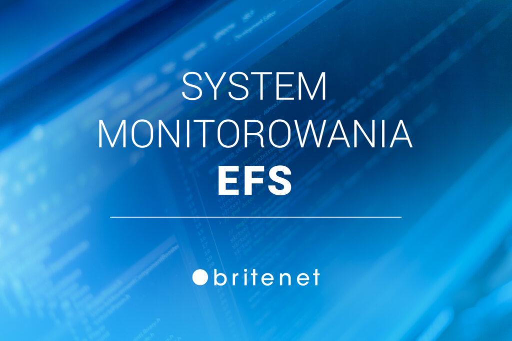 Grafika przedstawia napis System Monitorowania EFS i logotyp Britenet